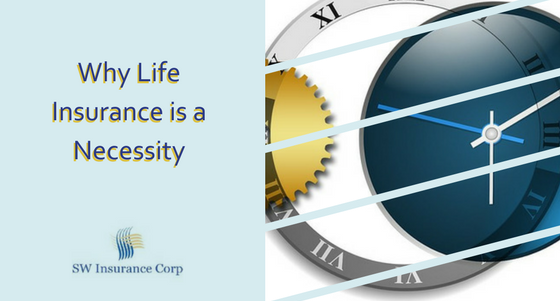Why Life Insurance Is A Necessity