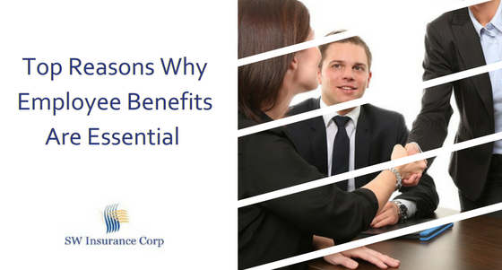 Top Reasons Why Employee Benefits Are Essential