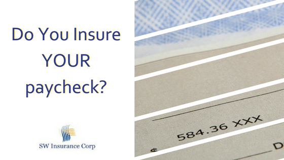 Do You Insure YOUR paycheck?